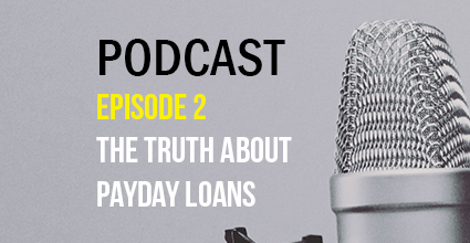 Podcast - Episode 2 - The Truth About Payday Loans - Current Balance - Marion Community Credit Union