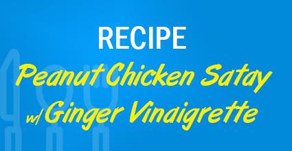 Recipe - Peanut Chicken Satay w Ginger Vinaigrette - Current Balance - Marion Community Credit Union