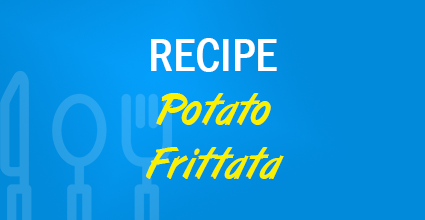 Recipe - Potato Frittata - Current Balance - Marion Community Credit Union