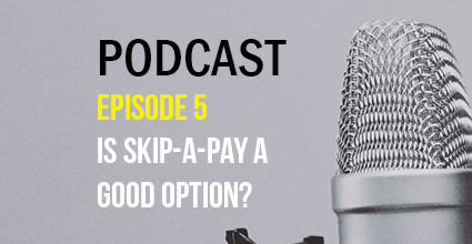 Podcast - Episode 5 - Is Skip-A-Pay a Good Option - Current Balance - Marion Community Credit Union