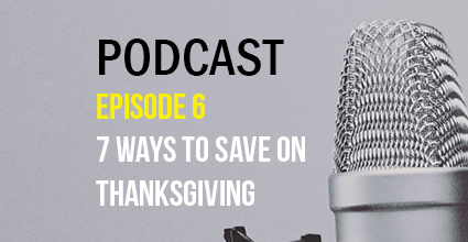 Podcast - Episode 6 - 7 Ways to Save on Thanksgiving - Current Balance - Marion Community Credit Union