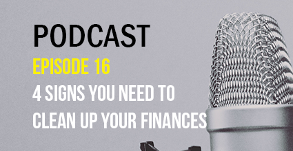 Podcast - Episode 16 - 4 Signs You Need to Clean Up Your Finances - Current Balance - Marion Community Credit Union