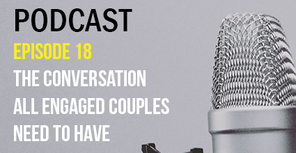 Podcast - Episode 18 - The Conversation All Engaged Couples Need to Have- Current Balance - Marion Community Credit Union