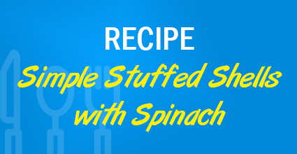 Recipe - Simple Stuffed Shells with Spinach - Current Balance - Marion Community Credit Union