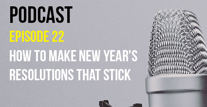 Podcast - Episode 22 - How to Make New Year's Resolutions that Stick - Current Balance - Marion Community Credit Union