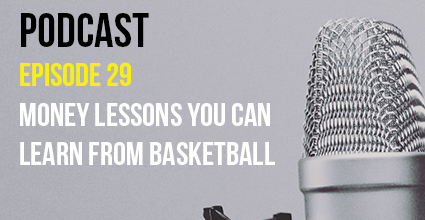 Podcast - Episode 29 - Money Lessons You Can Learn From Basketball - Current Balance - Pillar Credit Union