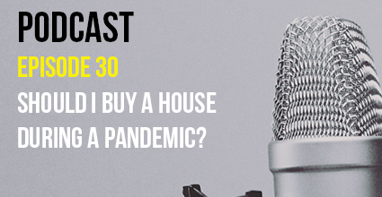 Podcast - Episode 30 - Should I Buy a House During a Pandemic - Current Balance - Pillar Credit Union