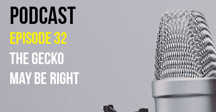 Podcast - Episode 32 - The Gecko May Be Right - Current Balance - Pillar Credit Union
