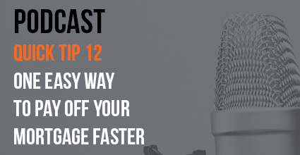 Podcast - Quick Tip 12 - One Easy Way to Pay Off Your Mortgage Faster - Current Balance - Pillar Credit Union